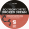 Bourbon Coffee Broken Dream